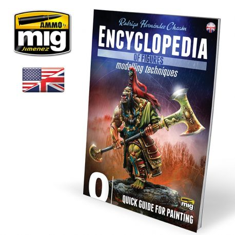 AMMO OF MIG ENCYCLOPEDIA OF FIGURES MODELLING TECHNIQUES VOL. 0 - QUICK GUIDE FOR PAINTING (English)
